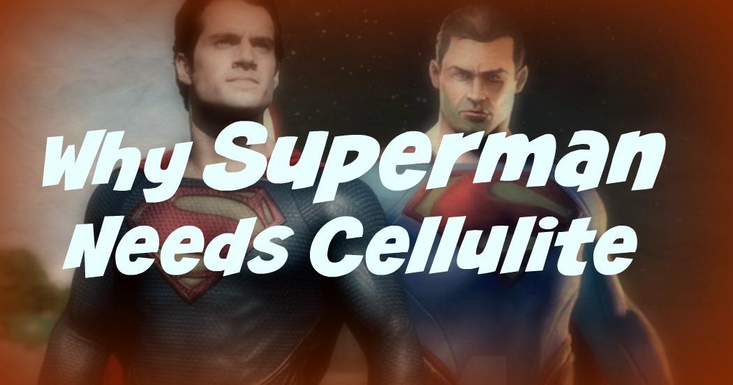 Superman_needs_cellulite